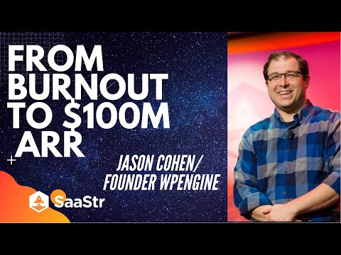 From Burn-Out to $100M in ARR with Jason Cohen of WP Engine