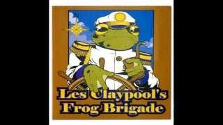 Les Claypool'S Frog Brigade - Live Frogs Set 2 (Full Album)