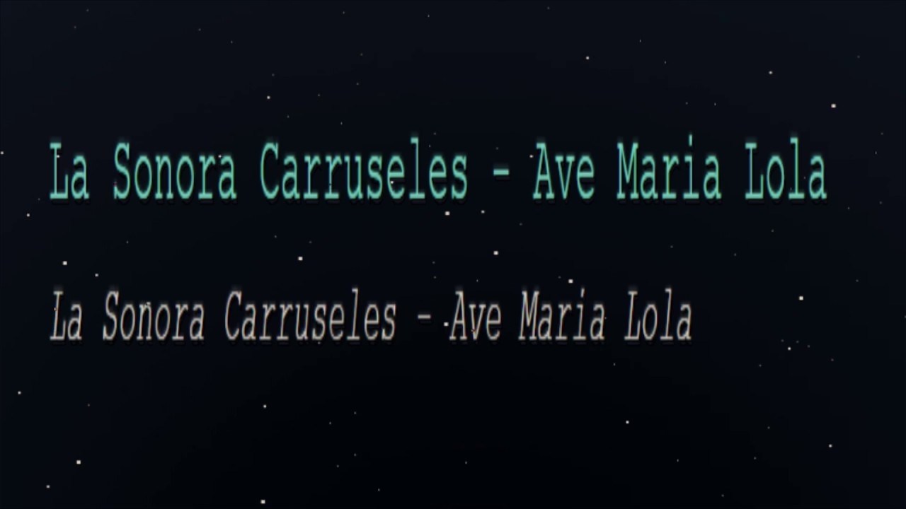 La Sonora Carruseles - Ave Maria Lola (English Lyrics Translation)