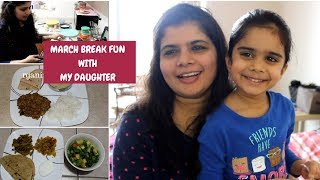 A Day Spent With My Daughter/Indian Mom Daily Routine/March Break Fun With My Daughter/My First VLOG