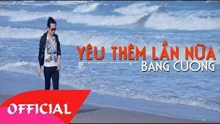 Yêu Thêm Lần Nữa - Bằng Cường 2017   MV Audio