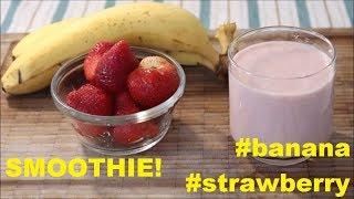 Strawberry Banana Smoothie (No Talking)