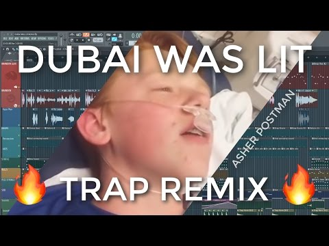 DUBAI WAS LIT ! ! [Trap Remix]