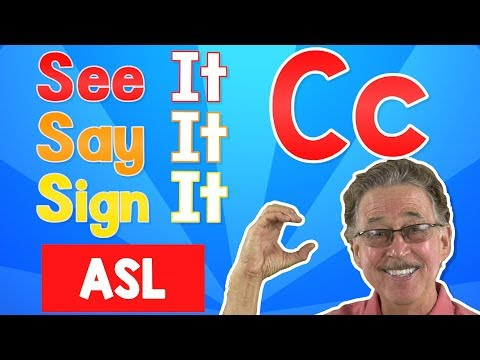 See it, Say it, Sign it | The Letter C | ASL for Kids | Jack Hartmann