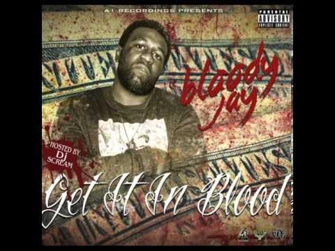 Bloody Jay - Get It In Blood [Prod. By Ferrari Smash]