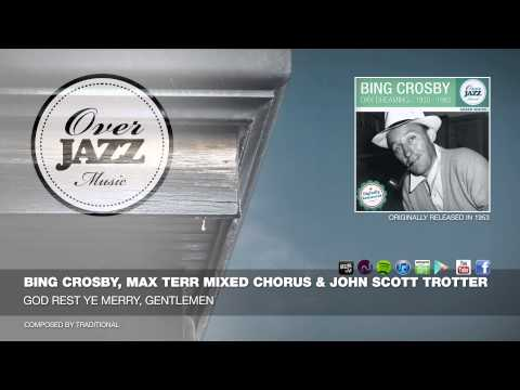 Bing Crosby, Max Terr Mixed Chorus & John Scott Trotter - God Rest Ye Merry, Gentlemen (1953)