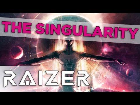 Raizer - The Singularity