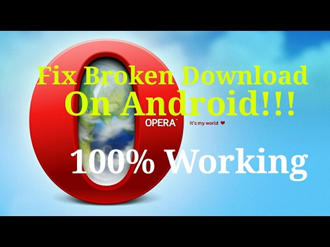 How To Fix Broken Download In Opera Browser On Android!!! 100% Working