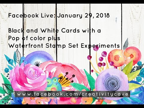 FB Live Jan 29 2018: Black and White Cards plus Waterfront Stamp set