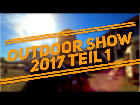 Outdoor 2017 Friedrichshafen 1/3  #OutdoorBuddyOnTour #outdoorfn