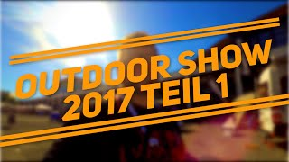 Video Outdoor 2017 Friedrichshafen 1/3  #OutdoorBuddyOnTour #outdoorfn download MP3, 3GP, MP4, WEBM, AVI, FLV September 2017