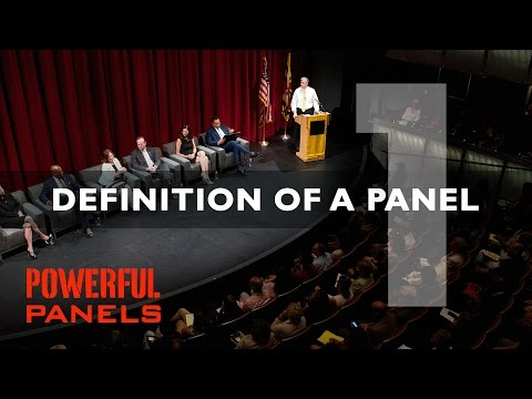How to Moderate a Panel Discussion: Definition of a Panel (Video #1)