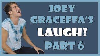 Joey Graceffa's Laugh! (part 6)