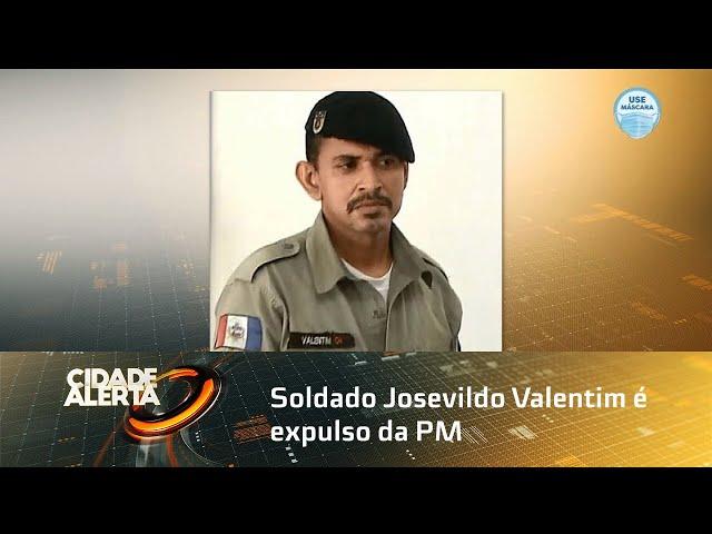 Soldado Josevildo Valentim é expulso da PM após confessar ter estuprado e matado jovem