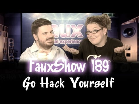 Go Hack Yourself   FauxShow 189