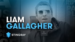 Liam Gallagher Interview Stingray PausePlay