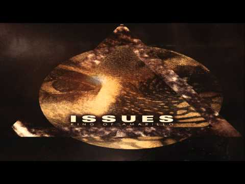 [ DOWNLOAD MP3 ] Issues - King Of Amarillo