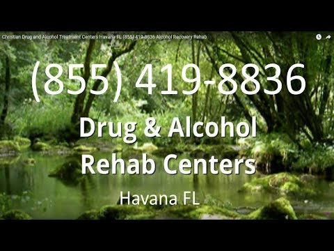 Christian Drug and Alcohol Treatment Centers Havana FL (855) 419-8836 Alcohol Recovery Rehab