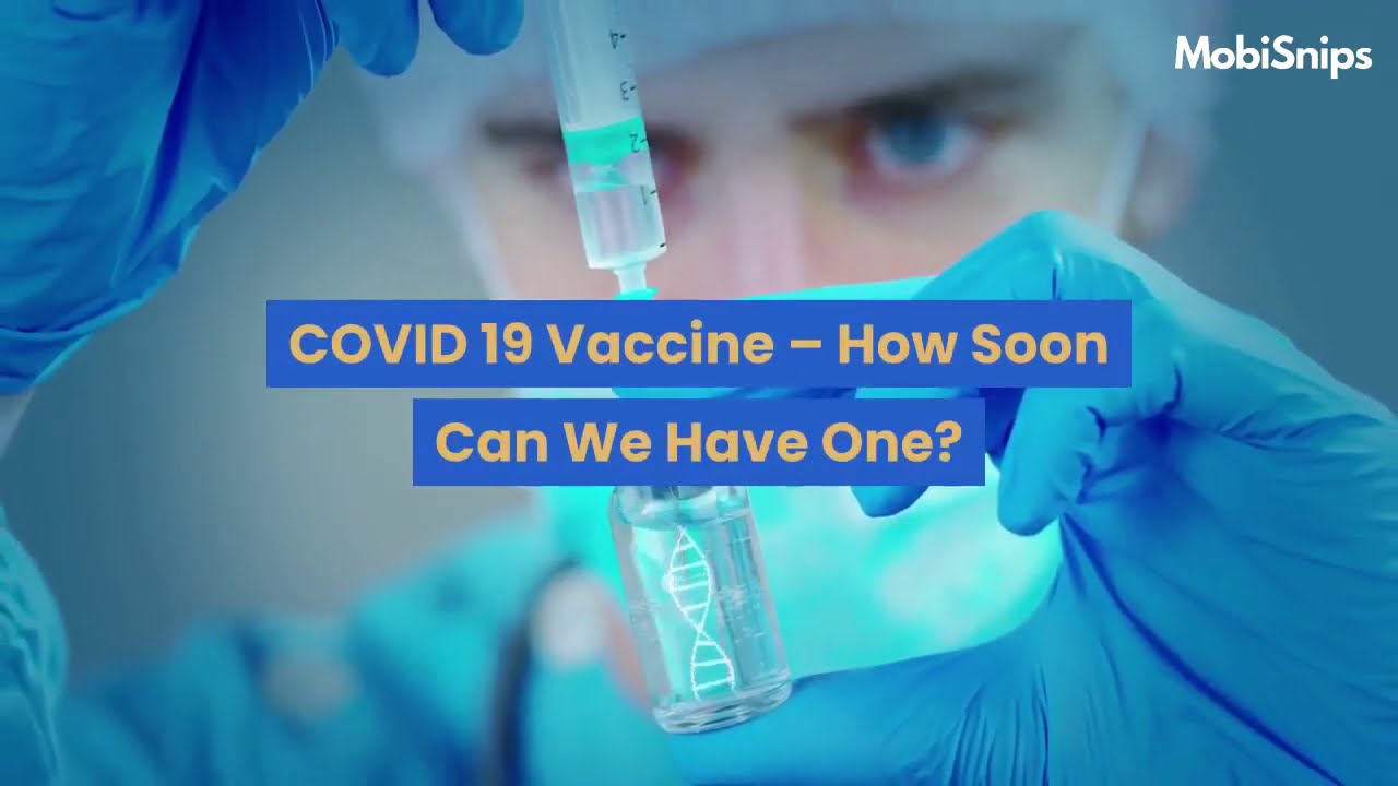 How Soon COVID-19 Vaccine Will Be Available To The Global Market?