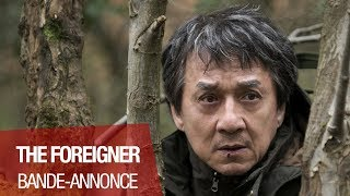 THE FOREIGNER - Bande Annonce - VOST