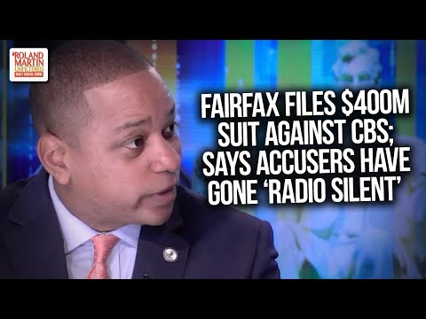 VA Lt. Gov. Fairfax Files $400M Suit Against CBS; Says Accusers Have Gone Radio Silent