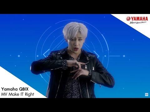 Make it Right - Got7 แบมแบม ft. เจเจ, อัด, กัปตัน, มายด์, เบสท์ | OFFICIAL MV by Yamaha QBIX