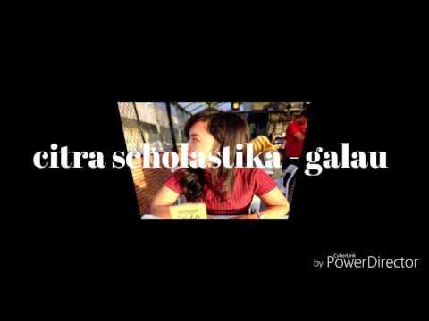 Citra Scholastika - GALAU (cover by lyrics)