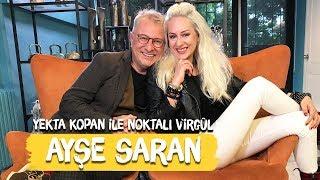 Ayşe Saran / Bazen - Yekta Kopan ile Noktalı Virgül