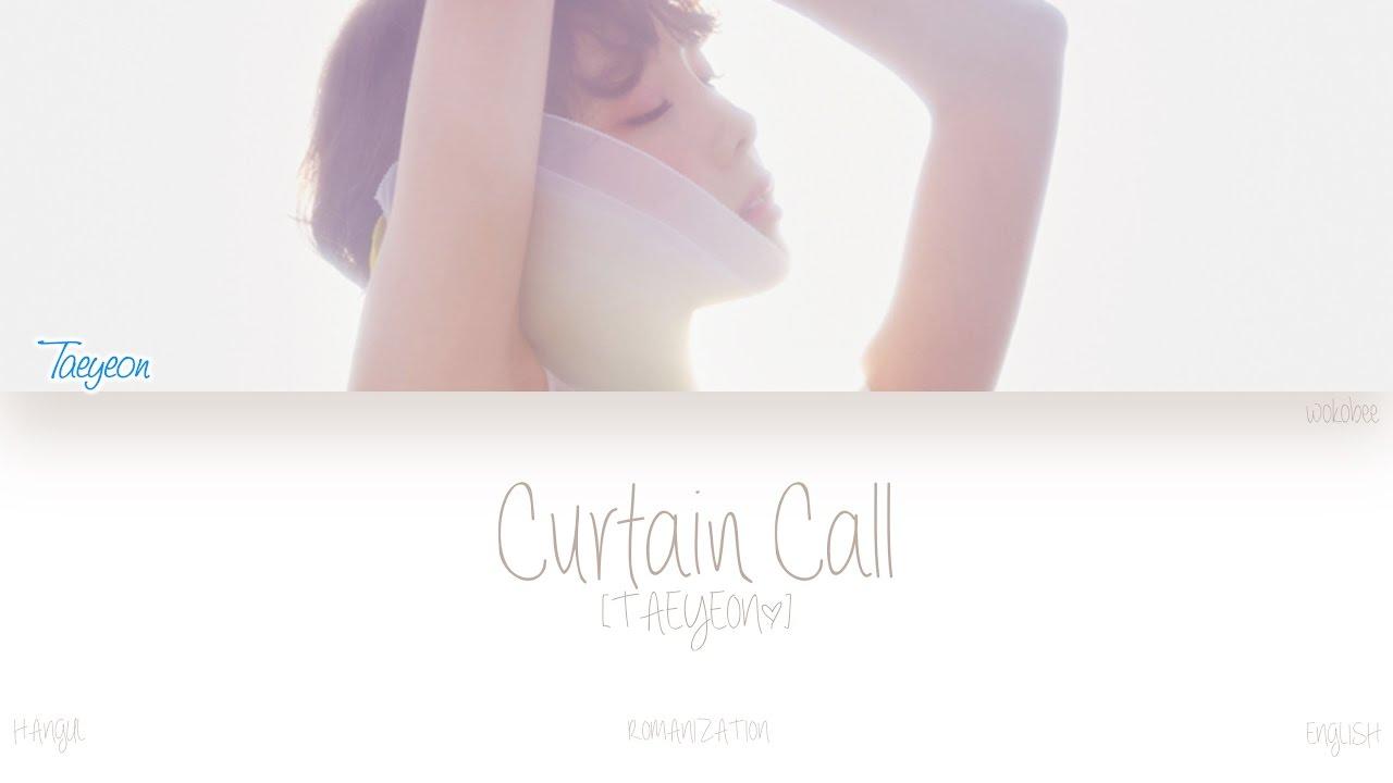 [HAN ROM ENG] TAEYEON (태연)   Curtain Call (Color Coded Lyrics)