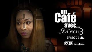 Un Café Avec...Saison3 - Episode N°46