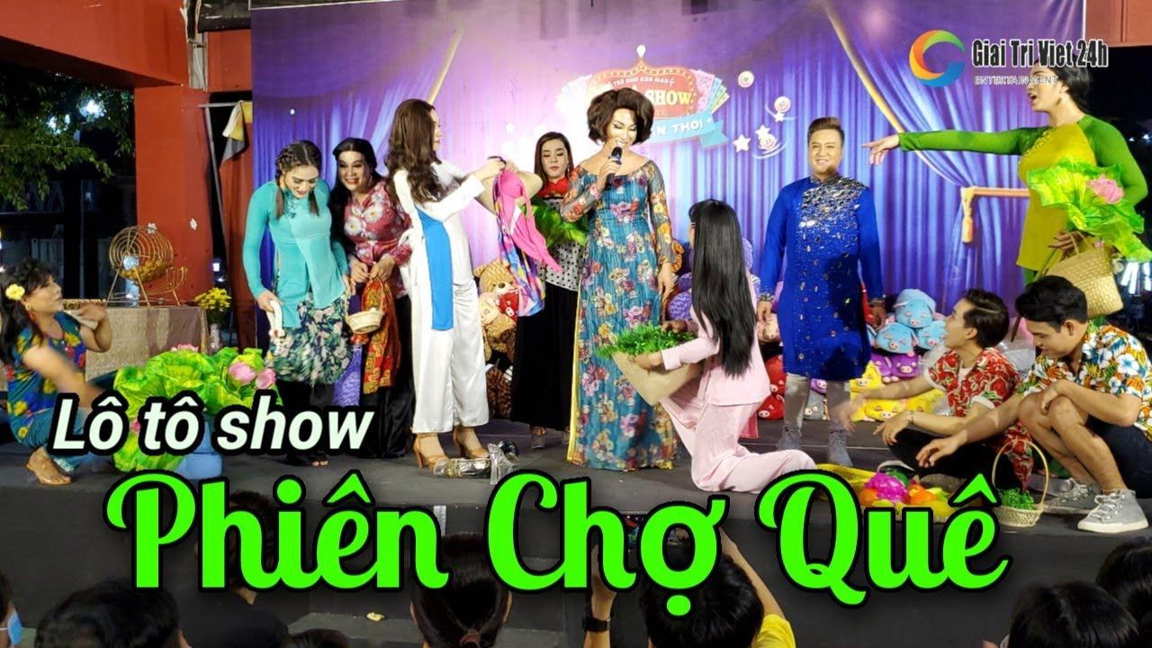 Cười mỏi miệng lô tô show Phiên Chợ Quê cùng Sài Gòn Tân Thời