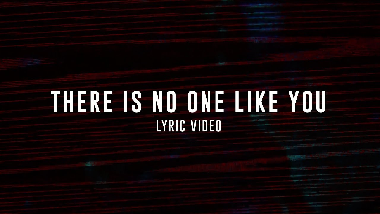 There Is No One Like You Lyric Video Youtube