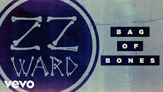ZZ Ward - Bag of Bones