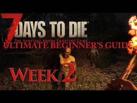 7 Days To Die - ULTIMATE BEGINNER'S GUIDE - Week 2 Highlights