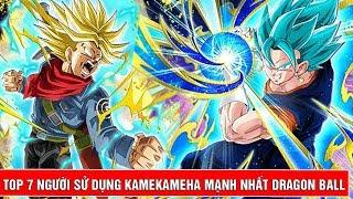 Top 7 người sử dụng KameKameha mạnh nhất trong Dragon Ball