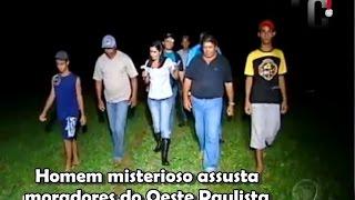 Homem misterioso assusta moradores do Oeste Paulista - Balanço Geral SP -