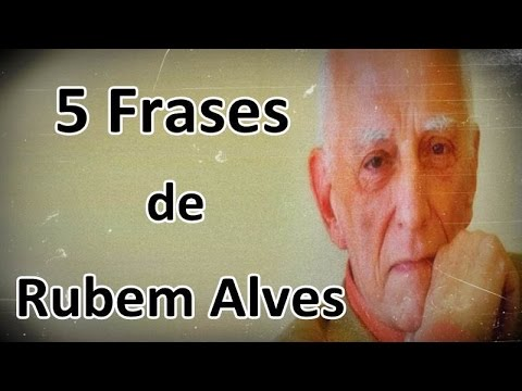 5 Frases De Rubem Alves Youtube