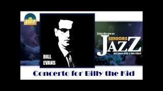 Bill Evans - Concerto for Billy the Kid (HD) Officiel Seniors Jazz