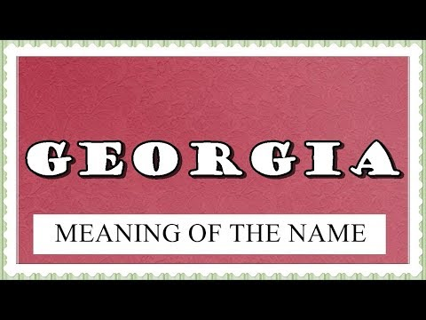 Meaning Of The Name Georgia Fun Facts