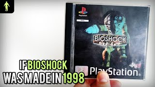 If Bioshock was made in 1998