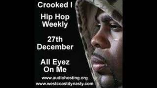 Crooked I All Eyez On Me Hip Hop Weekly