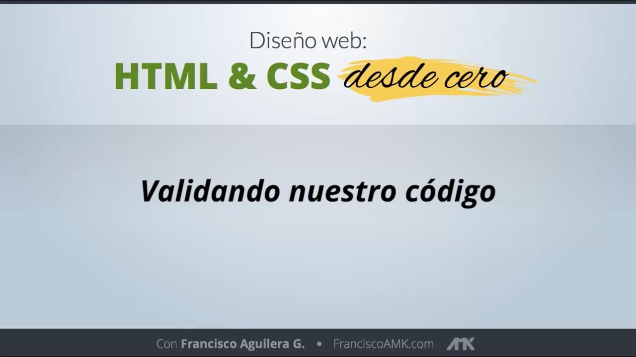 HTML y CSS Desde Cero – 28. Validando Nuestro Código