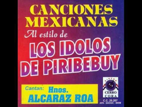 CANCIONES MEXICANAS - LOS IDOLOS DE PIRIBEBUY - DÚO:HNOS.ALCARAZ-ROA - Discos Cerro Cora