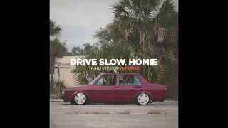 HYPETRAK Mix: Ta-ku - Drive Slow, Homie