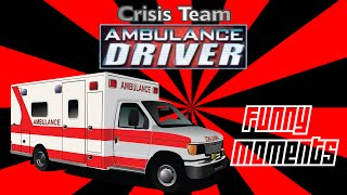 Crisis Team Ambulance Driver Funny Moments - Saftey First, Quality Service, Balancing Act