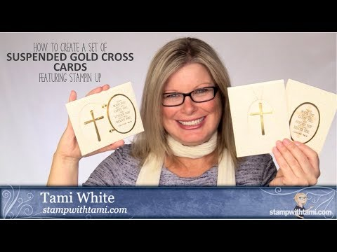 How to create a set of Suspended Gold Cross Cards featuring Stampin Up Hold on to Hope Bundle