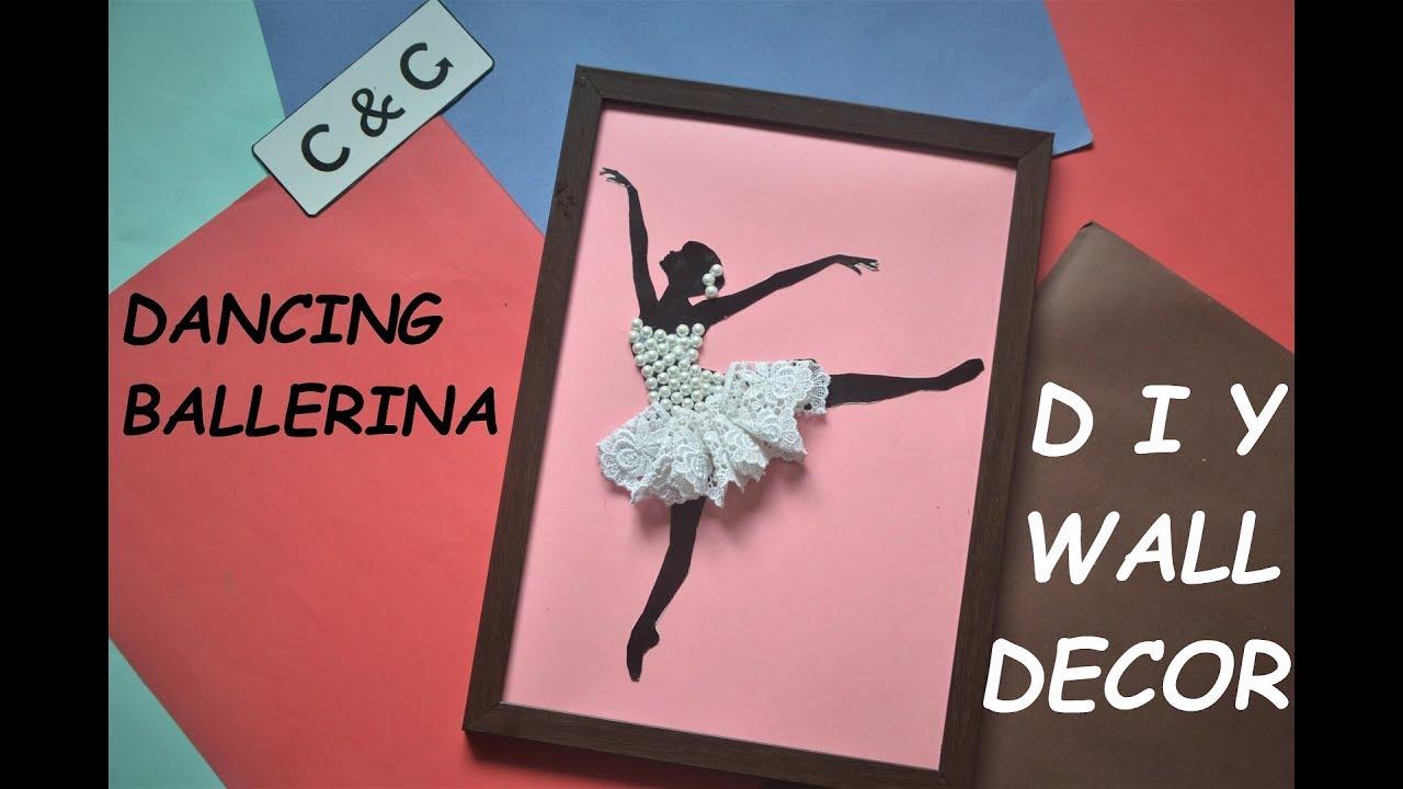 How To Make Ballerina Wall Decor Diy Dancing Ballerina