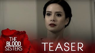 The Blood Sisters June 19, 2018 Teaser