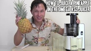 How to Juice a Pineapple in the Omega VSJ 843 or other Vertical Slow Juicers