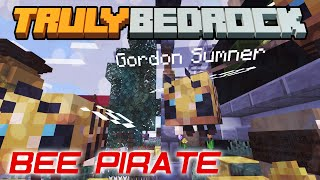 Truly Bedrock S1 | Bee Pirate | Minecraft Let's Play [MCPE / MCBE]